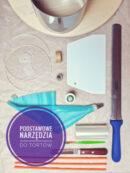 Podstawowe narzędzia do tworzenia (składania i tynkowania) tortów