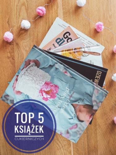 TOP 5 najlepszych książek cukierniczych, które musisz przeczytać