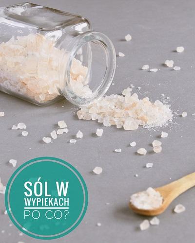 Po co dodawać sól do wypieków? Jak działa pieczenie?